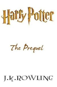 Harry Potter - The Prequel