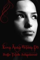 Leva Älska Brinna Dö (Halvblodstrilogin, #3)