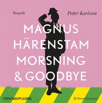Morsning & Goodbye wid